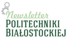 Newsletter Politechniki Białostockiej